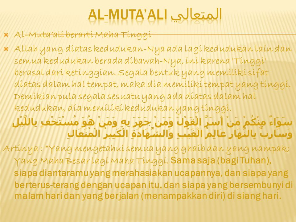 AL-MUTA'ALI المتعالي Al-Muta'ali berarti Maha Tinggi