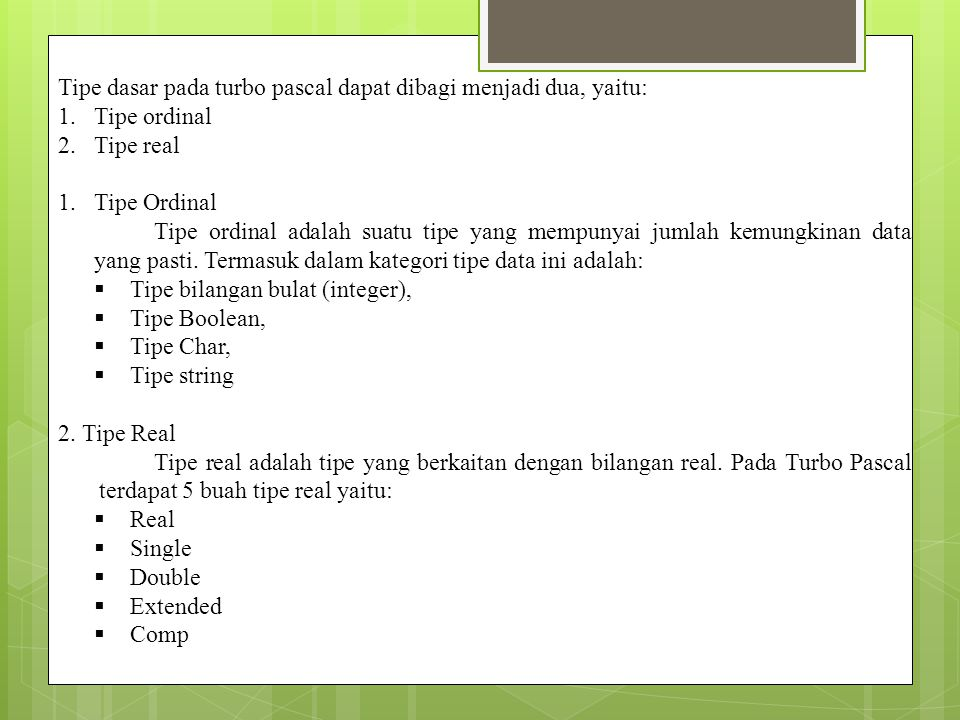 Tipe dasar pada turbo pascal dapat dibagi menjadi dua, yaitu:
