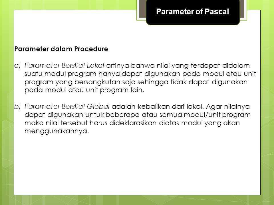 Parameter of Pascal Parameter dalam Procedure
