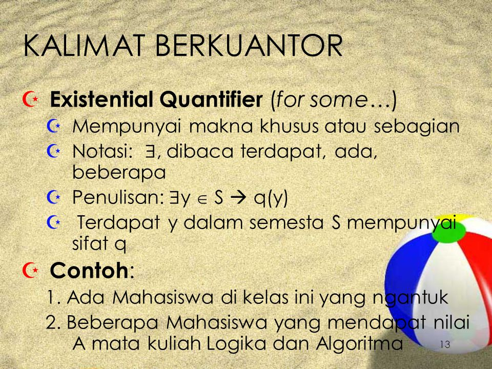 KALIMAT BERKUANTOR Existential Quantifier (for some…) Contoh: