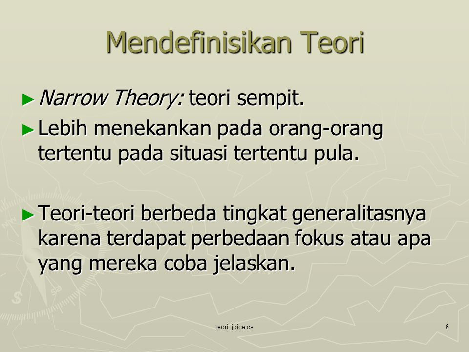 Mendefinisikan Teori Narrow Theory: teori sempit.