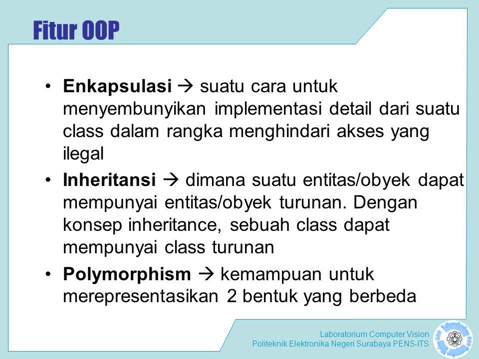 Fitur OOP Enkapsulasi  suatu cara untuk menyembunyikan implementasi detail dari suatu class dalam rangka menghindari akses yang ilegal.