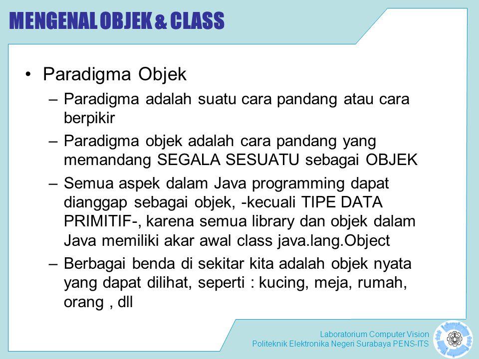 MENGENAL OBJEK & CLASS Paradigma Objek