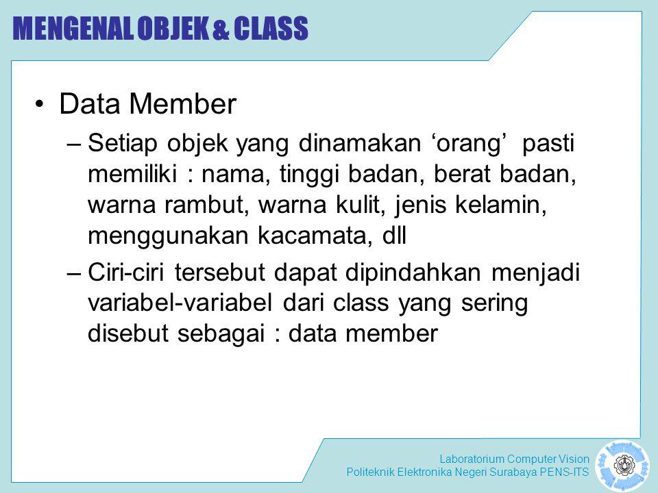 MENGENAL OBJEK & CLASS Data Member