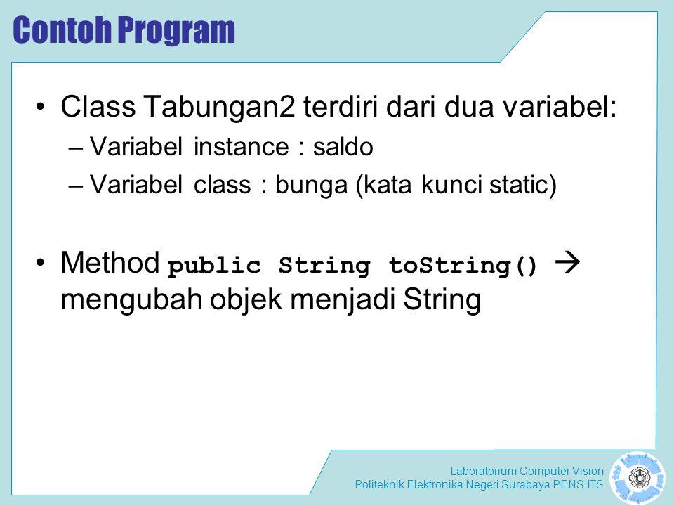 Contoh Program Class Tabungan2 terdiri dari dua variabel: