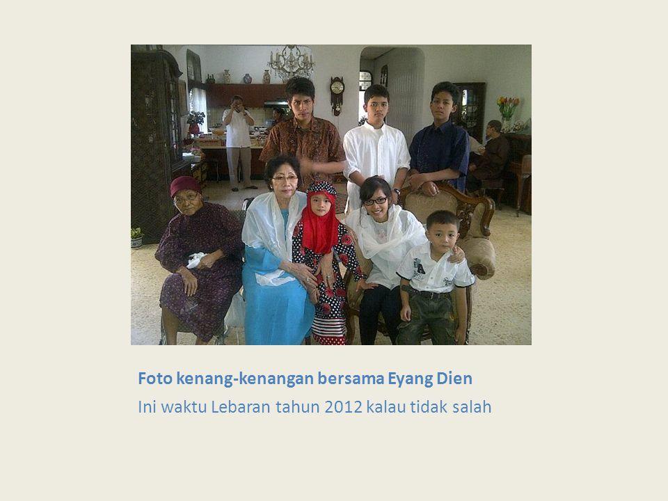 Foto kenang-kenangan bersama Eyang Dien