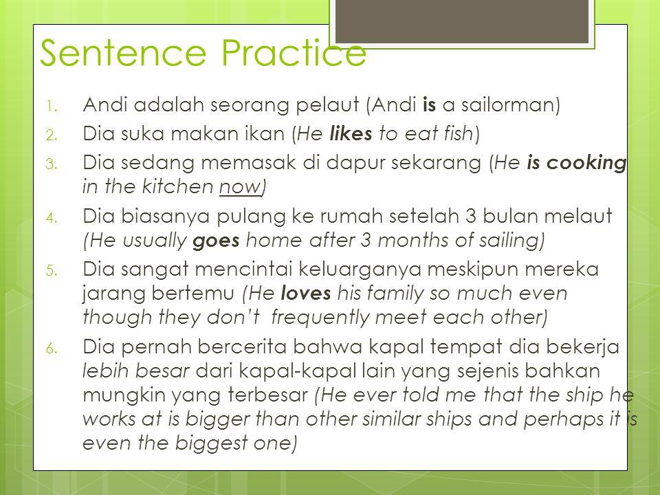 Sentence Practice Andi adalah seorang pelaut (Andi is a sailorman)