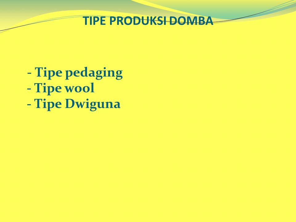 TIPE PRODUKSI DOMBA - Tipe pedaging - Tipe wool - Tipe Dwiguna