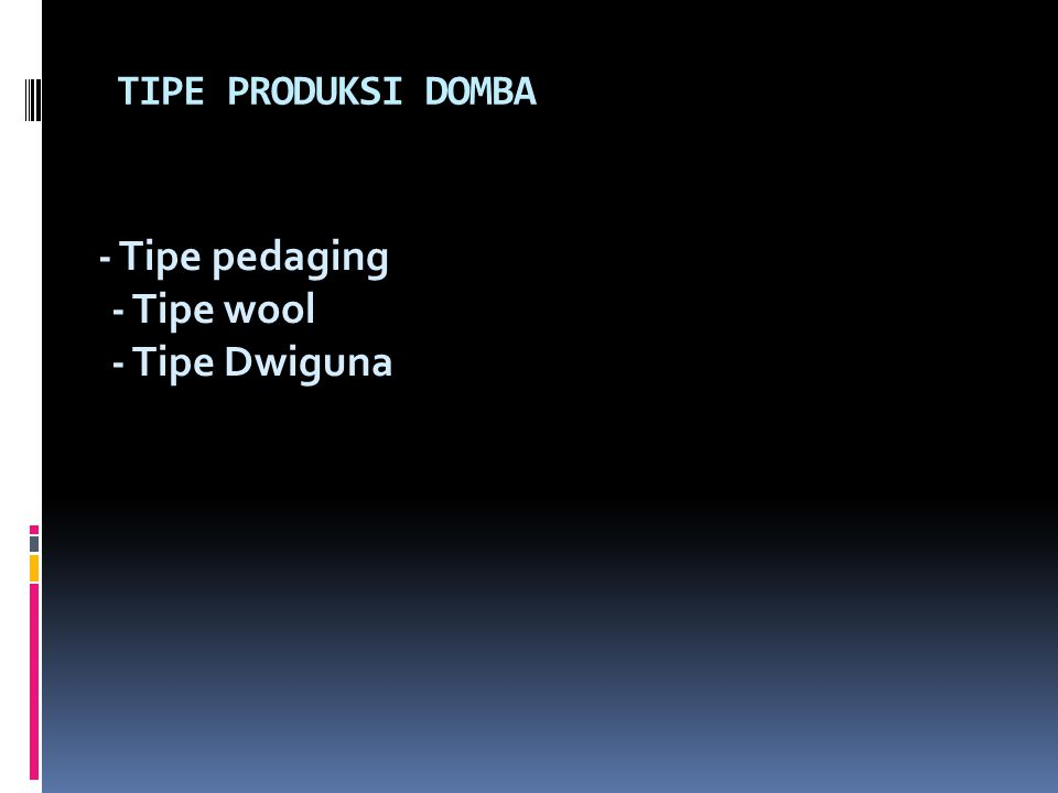 - Tipe pedaging - Tipe wool - Tipe Dwiguna