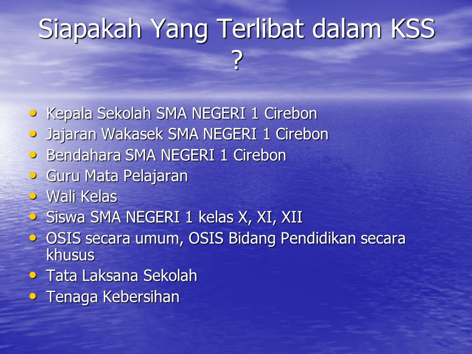 Siapakah Yang Terlibat dalam KSS