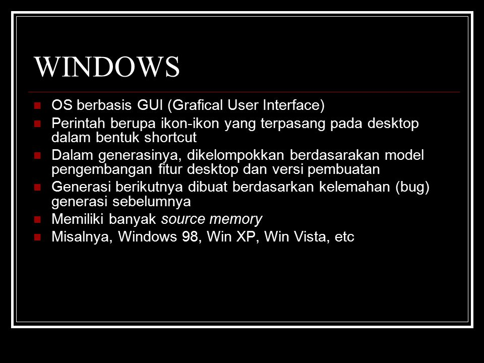 WINDOWS OS berbasis GUI (Grafical User Interface)