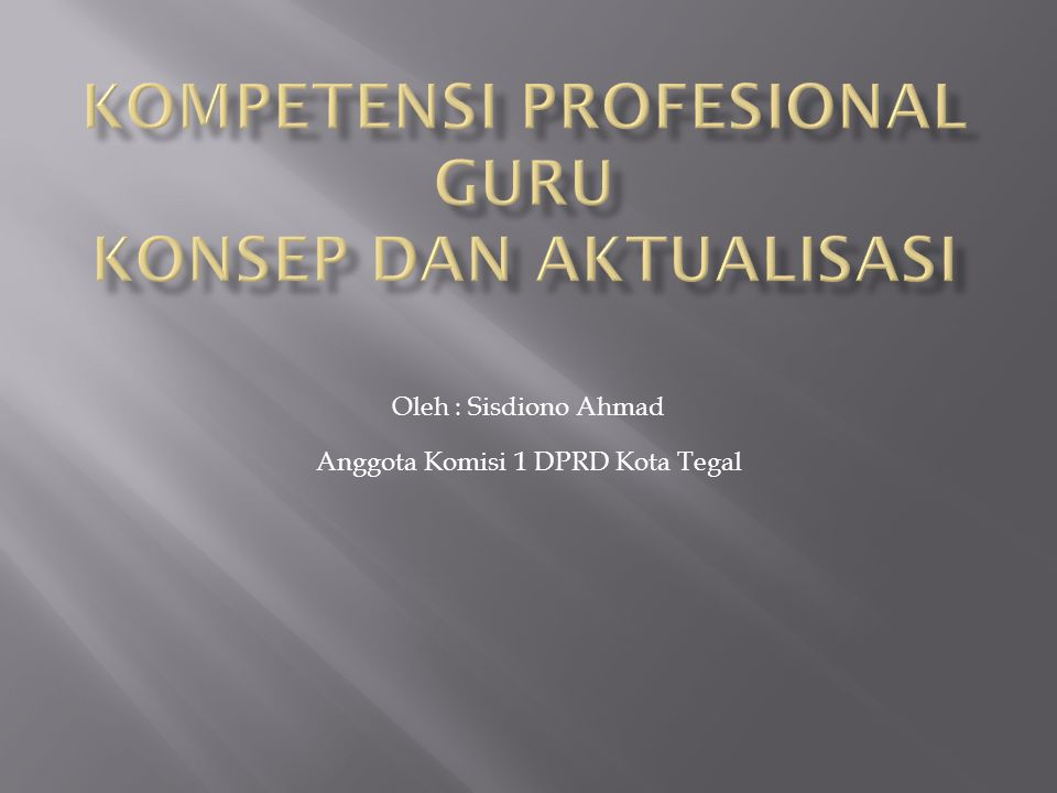 Kompetensi Profesional Guru Konsep dan Aktualisasi