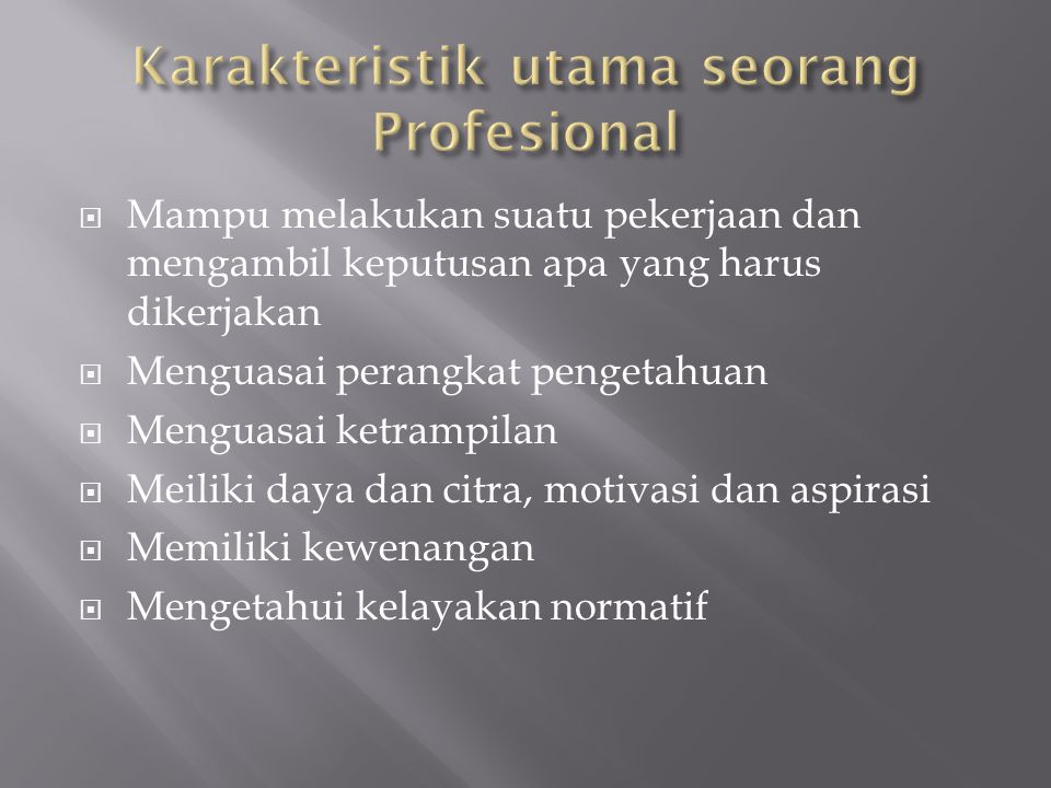 Karakteristik utama seorang Profesional