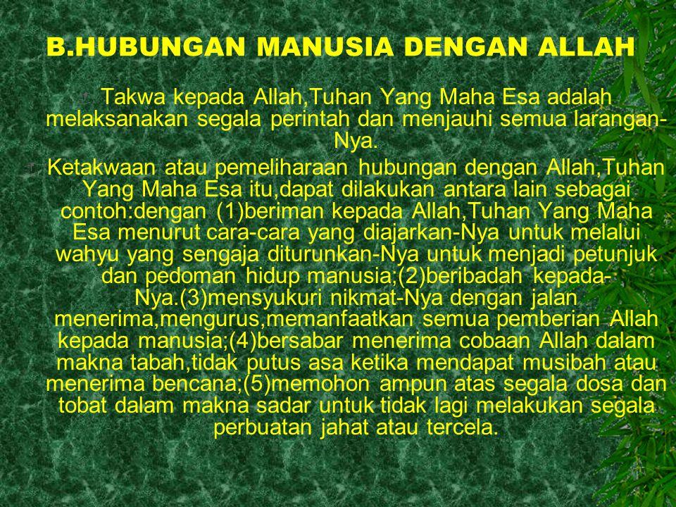 B.HUBUNGAN MANUSIA DENGAN ALLAH