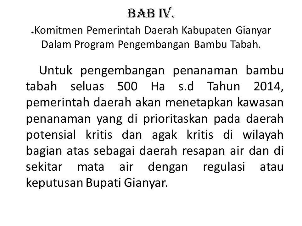 BAB IV. .Komitmen Pemerintah Daerah Kabupaten Gianyar Dalam Program Pengembangan Bambu Tabah.