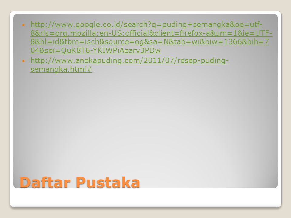 http://www. google. co. id/search. q=puding+semangka&oe=utf- 8&rls=org
