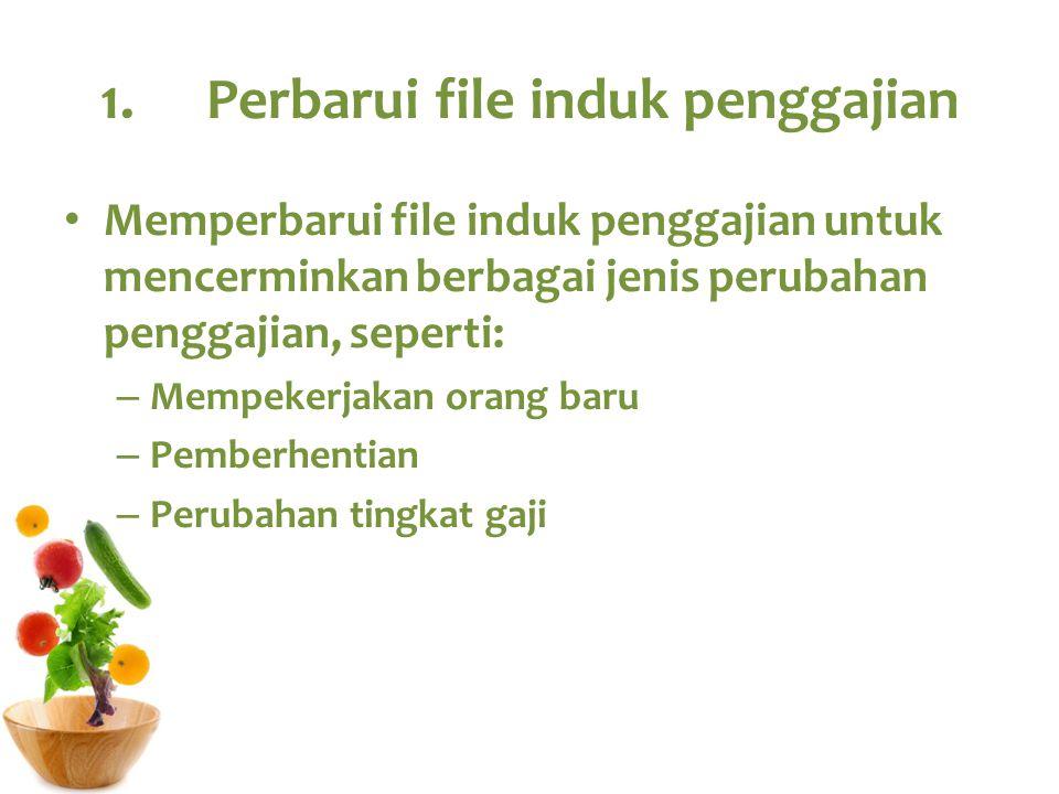 1. Perbarui file induk penggajian