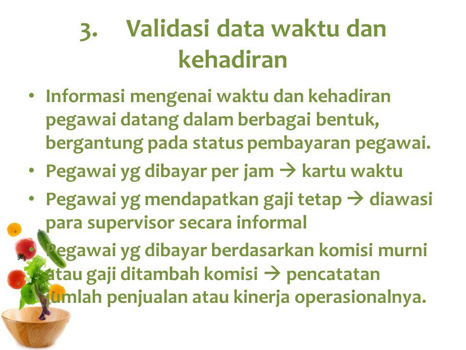 3. Validasi data waktu dan kehadiran