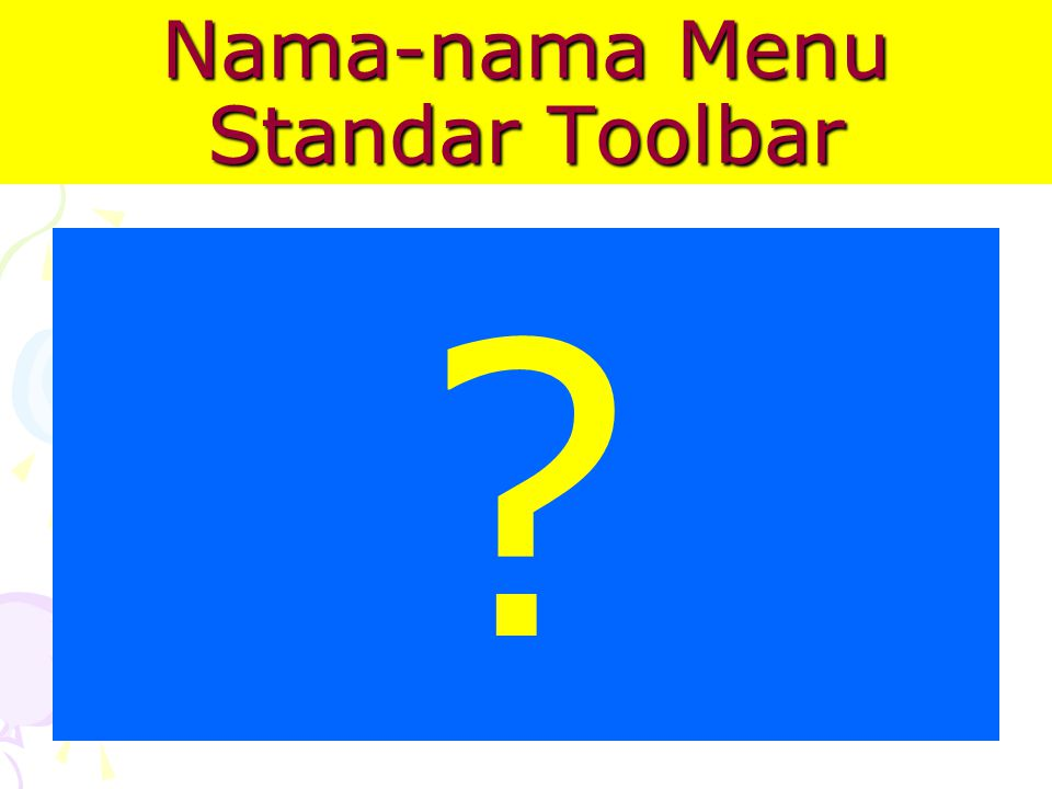 Nama-nama Menu Standar Toolbar