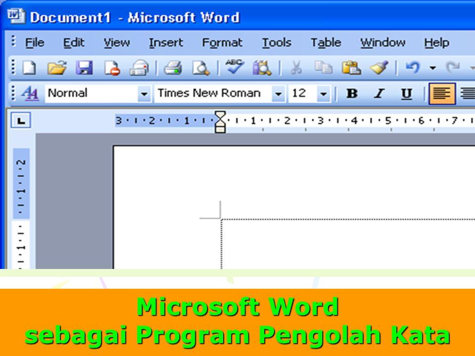Microsoft Word sebagai Program Pengolah Kata