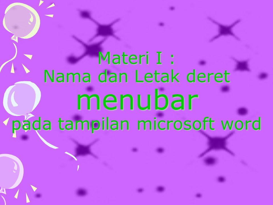 Materi I : Nama dan Letak deret menubar pada tampilan microsoft word