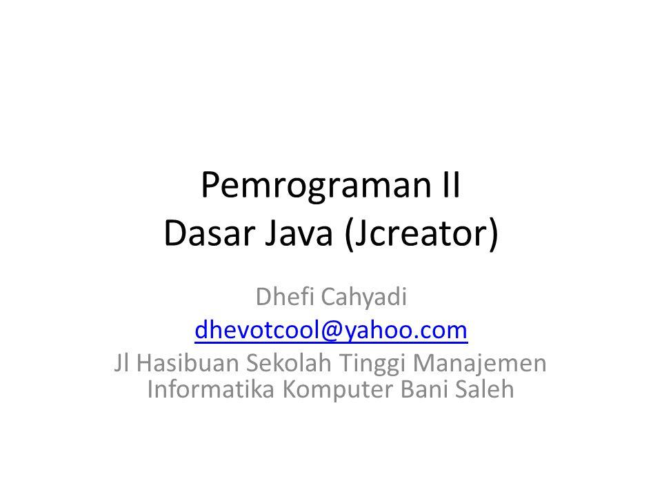 Pemrograman II Dasar Java (Jcreator)
