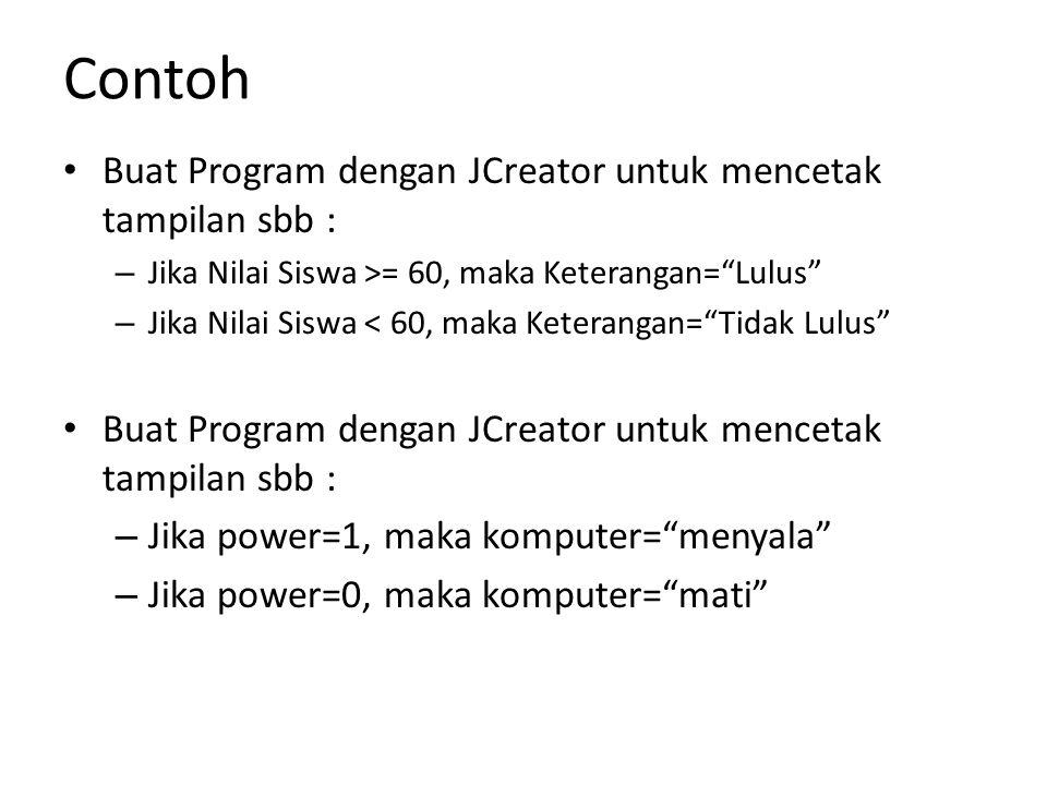 Contoh Buat Program dengan JCreator untuk mencetak tampilan sbb :