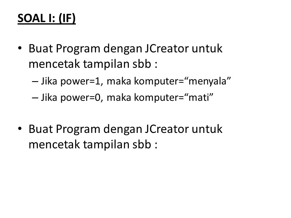 Buat Program dengan JCreator untuk mencetak tampilan sbb :