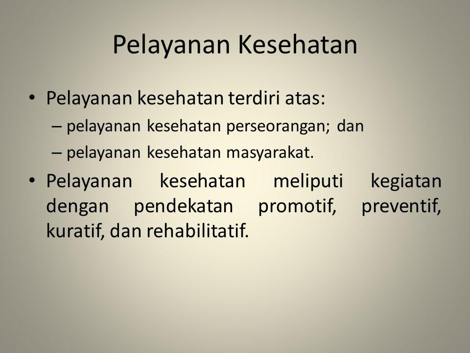 Pelayanan Kesehatan Pelayanan kesehatan terdiri atas: