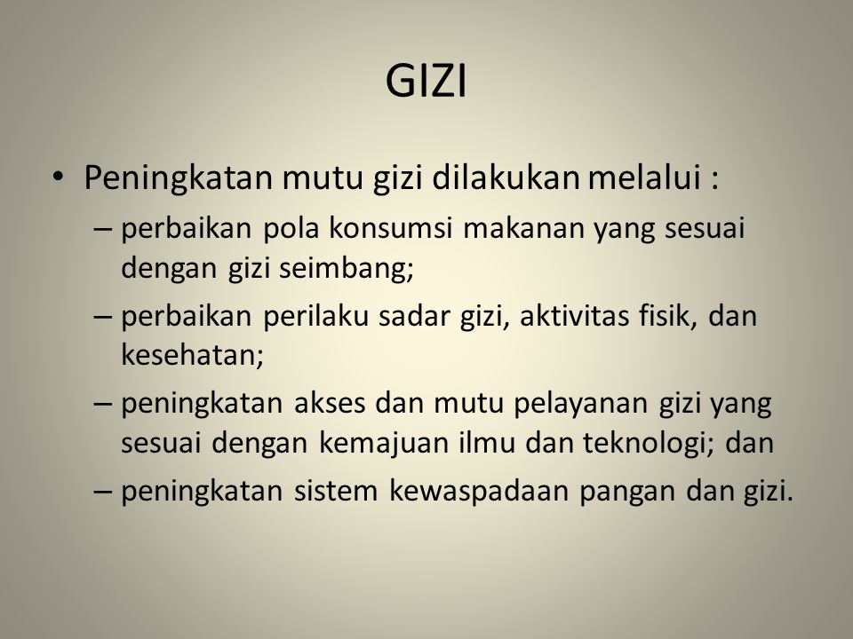 GIZI Peningkatan mutu gizi dilakukan melalui :