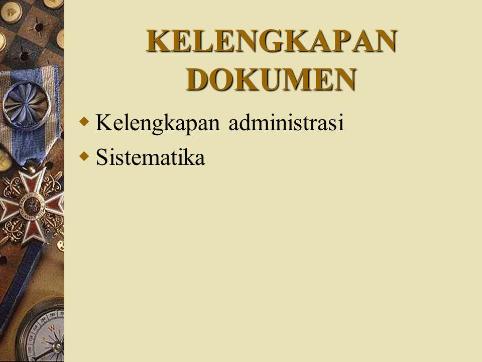 KELENGKAPAN DOKUMEN Kelengkapan administrasi Sistematika