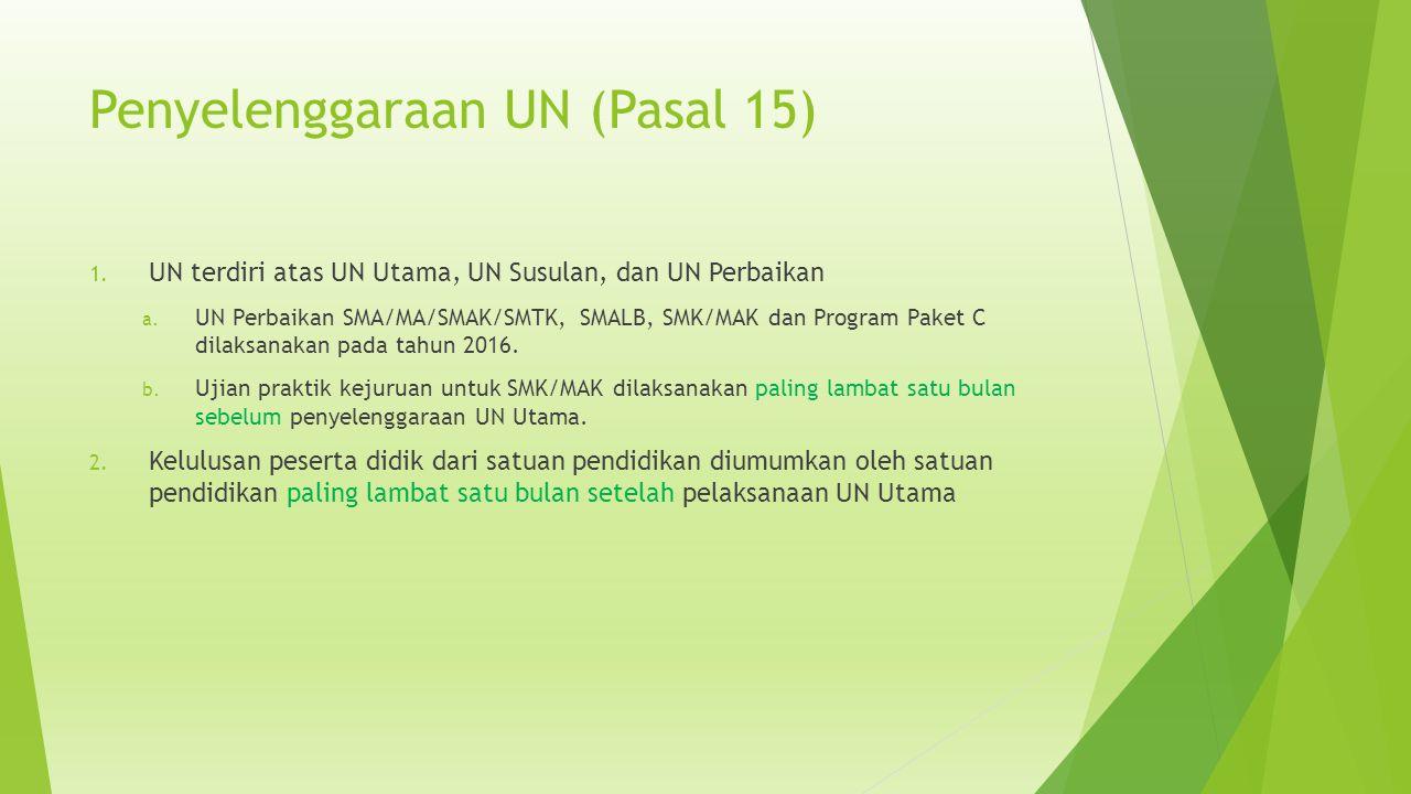 Penyelenggaraan UN (Pasal 15)