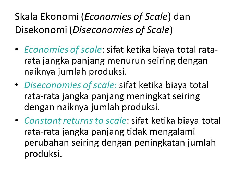 Skala Ekonomi (Economies of Scale) dan Disekonomi (Diseconomies of Scale)