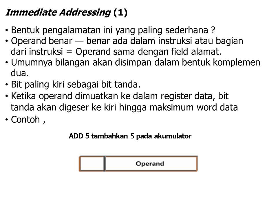 ADD 5 ; tambahkan 5 pada akumulator