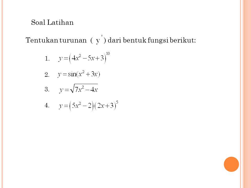 Tentukan turunan ( ) dari bentuk fungsi berikut: