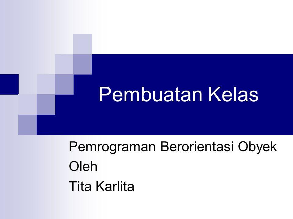 Pemrograman Berorientasi Obyek Oleh Tita Karlita