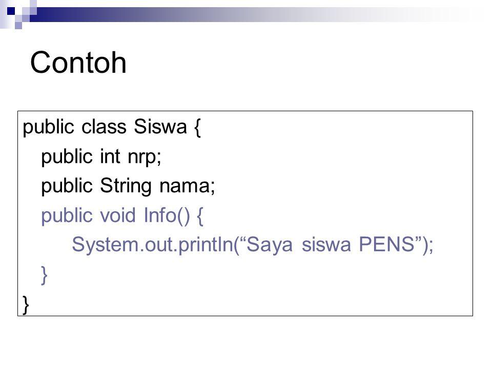 Contoh public class Siswa { public int nrp; public String nama;