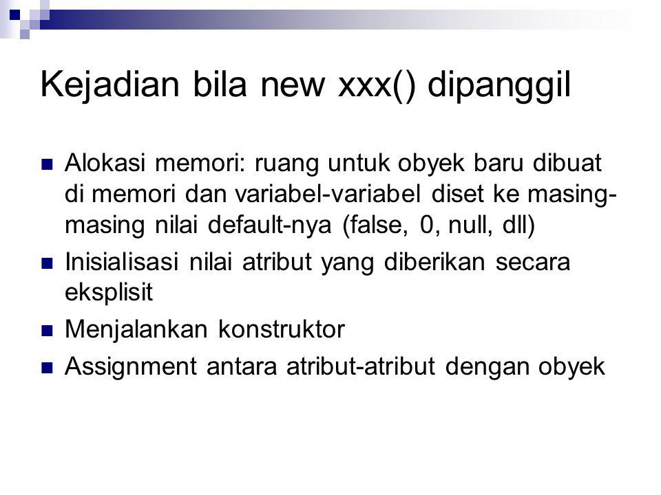 Kejadian bila new xxx() dipanggil
