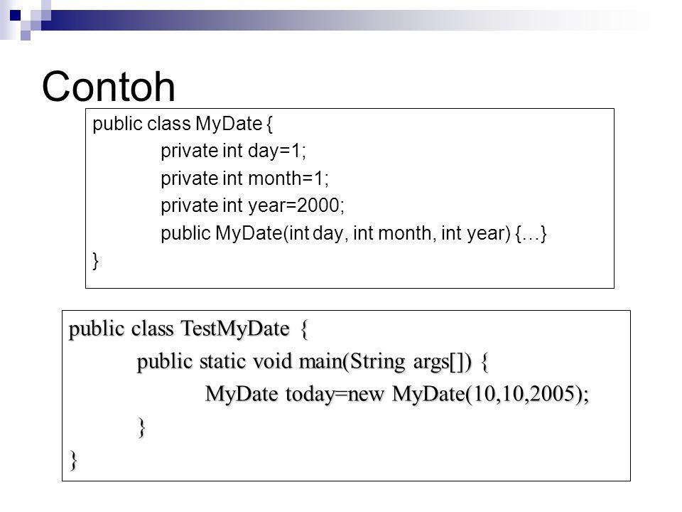 Contoh public class TestMyDate {