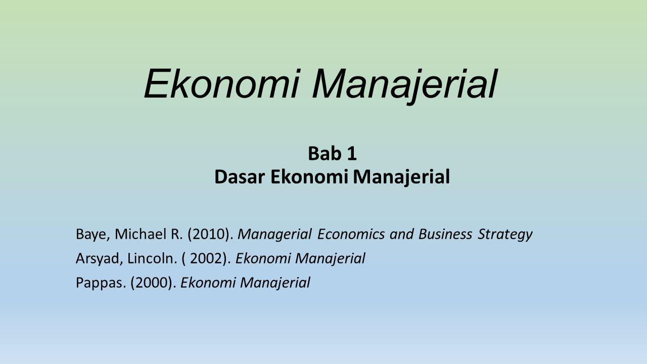 Bab 1 Dasar Ekonomi Manajerial