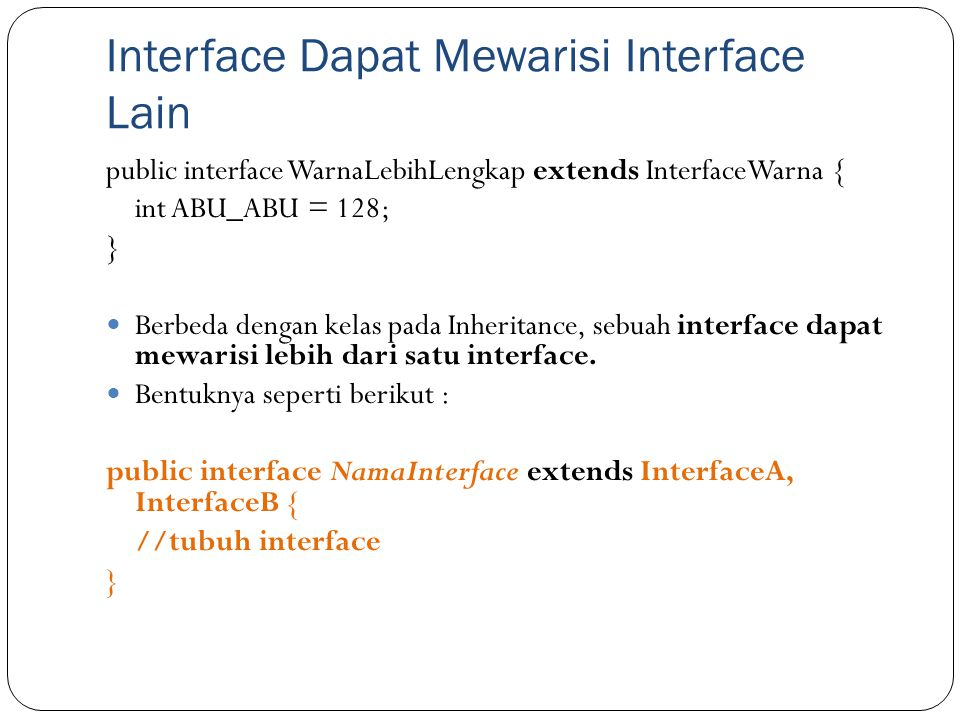 Interface Dapat Mewarisi Interface Lain