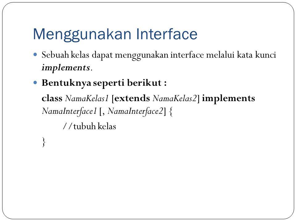 Menggunakan Interface