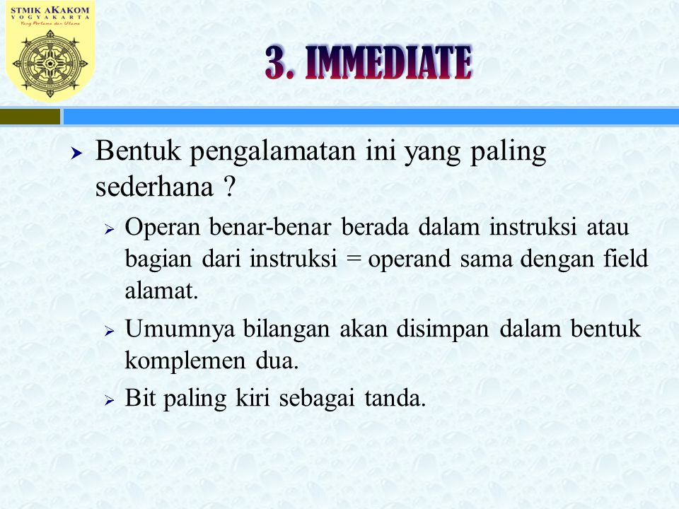 3. IMMEDIATE Bentuk pengalamatan ini yang paling sederhana