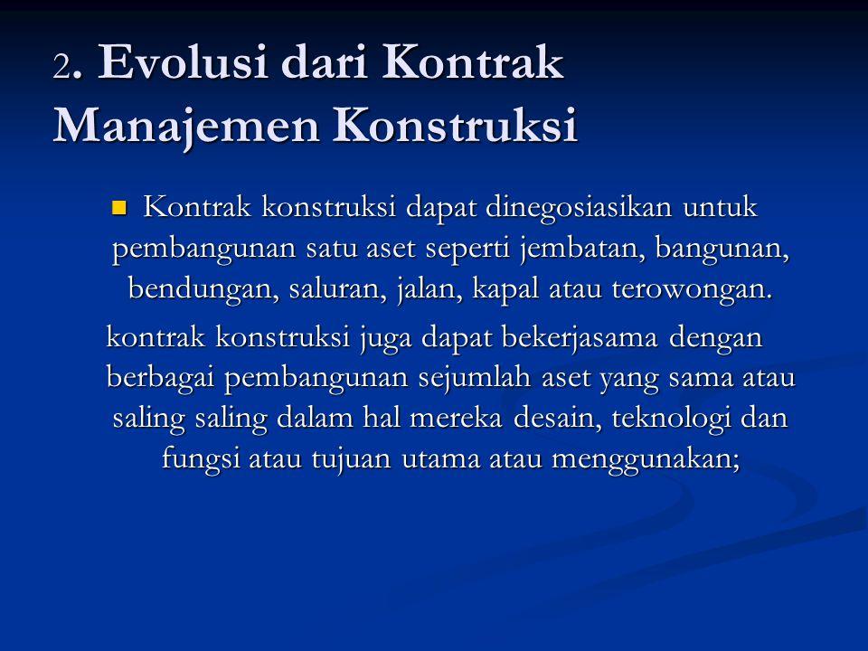 2. Evolusi dari Kontrak Manajemen Konstruksi