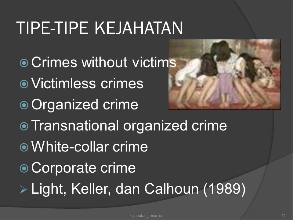 TIPE-TIPE KEJAHATAN Crimes without victims Victimless crimes