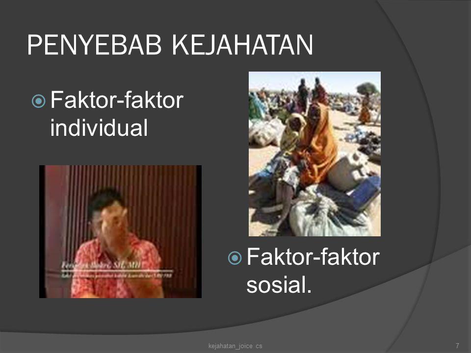 PENYEBAB KEJAHATAN Faktor-faktor individual Faktor-faktor sosial.