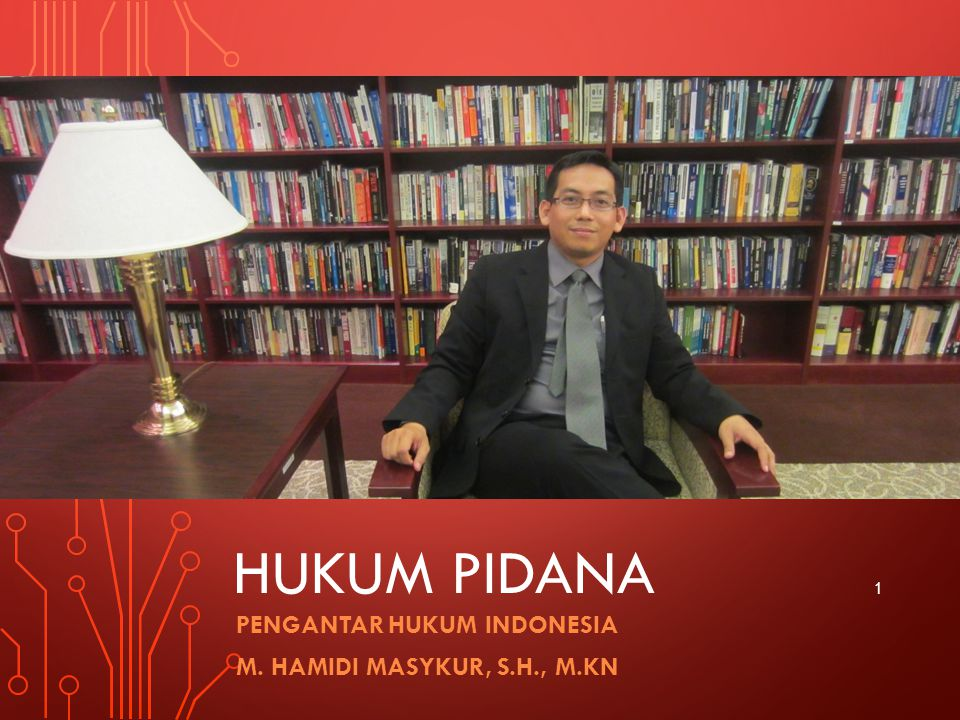 PENGANTAR HUKUM INDONESIA M. Hamidi masykur, S.H., M.KN