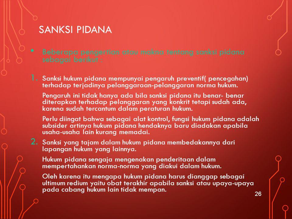 SANKSI PIDANA Beberapa pengertian atau makna tentang sanksi pidana sebagai berikut :