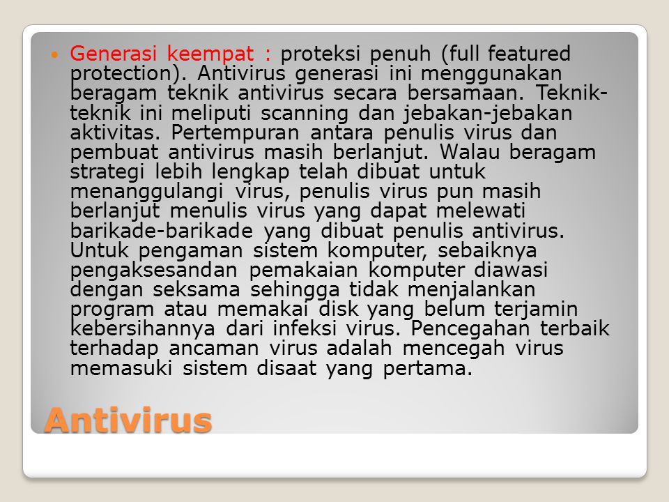 Generasi keempat : proteksi penuh (full featured protection)