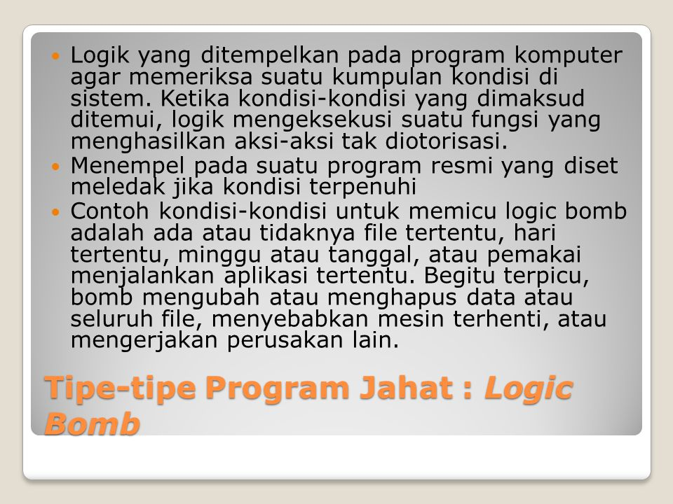 Tipe-tipe Program Jahat : Logic Bomb